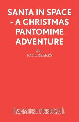 Santa in Space: A Christmas Pantomime Adventure - Acting Edition S. (Paperback)