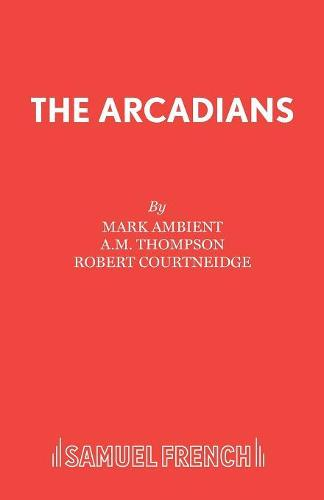 The Arcadians - Acting Edition S. (Paperback)