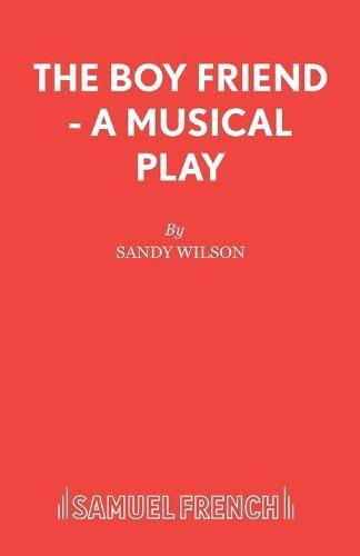 The Boyfriend: Libretto - Acting Edition S. (Paperback)