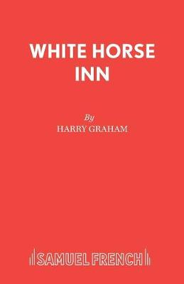 White Horse Inn: Libretto - Acting Edition S. (Paperback)