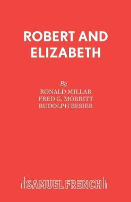 Robert and Elizabeth: Libretto: A New Musical - Acting Edition S. (Paperback)