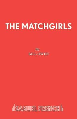 The Matchgirls: Libretto - Acting Edition S. (Paperback)