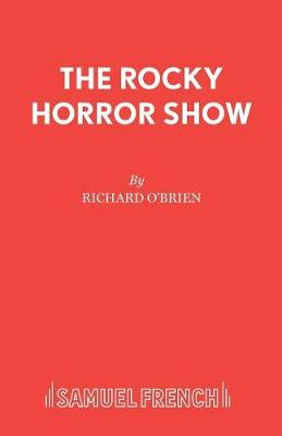 The Rocky Horror Show: Libretto - Acting Edition S. (Paperback)
