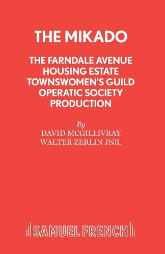 "The Farndale Avenue Housing Estate Townswomen's Guild Operatic Society's Production of ""The Mikado"" - Acting Edition S. (Paperback)"