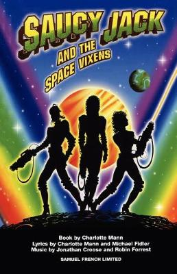 Saucy Jack and the Space Vixens - French's Acting Editions (Paperback)