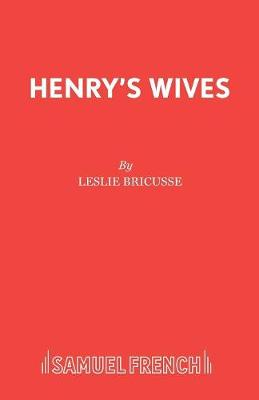 Henry's Wives: The Much-married Musical (Paperback)