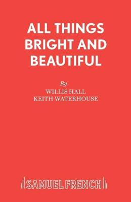 All Things Bright and Beautiful - Acting Edition S. (Paperback)