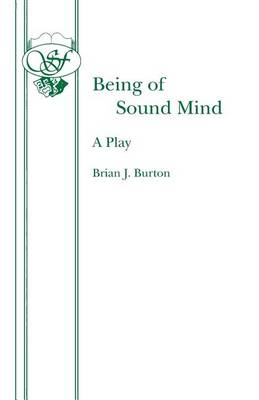 Being of Sound Mind - Acting Edition S. (Paperback)