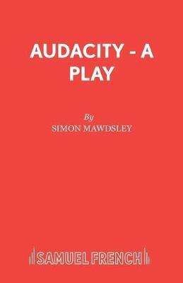 Audacity: Play - French's Acting Editions (Paperback)