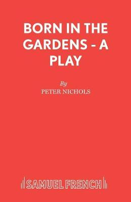 Born in the Gardens - Acting Edition S. (Paperback)