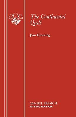 The Continental Quilt: Play - Acting Edition S. (Paperback)