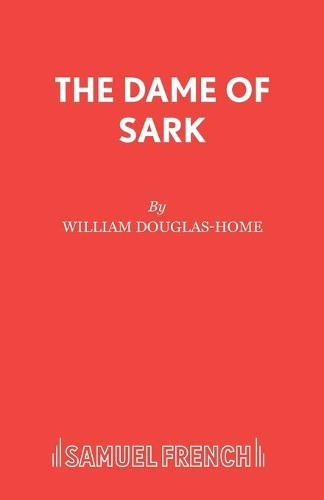Dame of Sark - Acting Edition S. (Paperback)