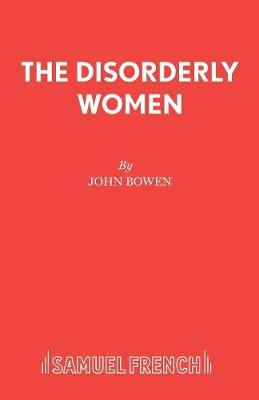The Disorderly Women - Acting Edition S. (Paperback)
