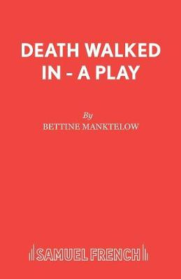 Death Walked in - Acting Edition S. (Paperback)