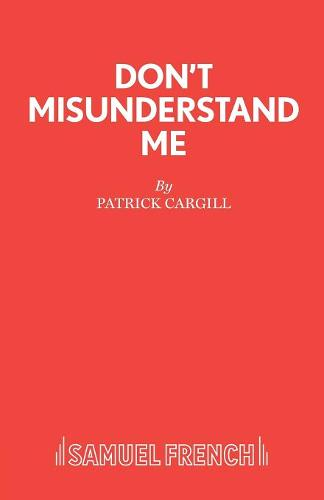 Don't Misunderstand Me - Acting Edition S. (Paperback)