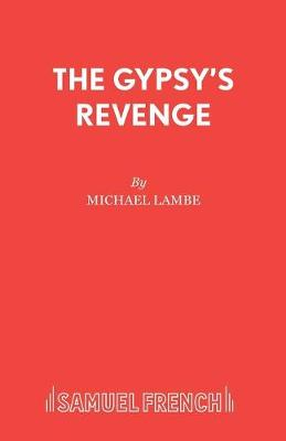 The Gypsy's Revenge - Acting Edition S. (Paperback)