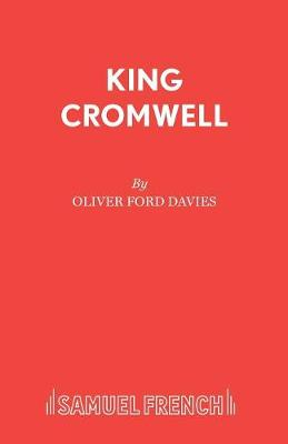 King Cromwell: Play - French's Acting Editions (Paperback)