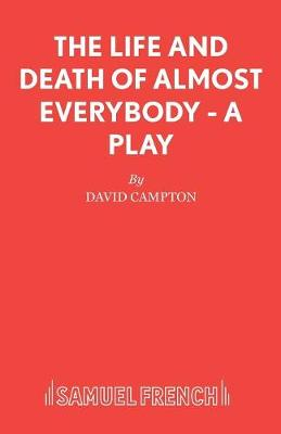 Life and Death of Almost Everybody - Acting Edition S. (Paperback)