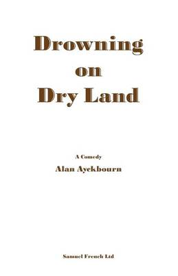 Drowning on Dry Land - French's Acting Editions (Paperback)