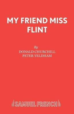 My Friend Miss Flint - Acting Edition S. (Paperback)