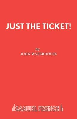 Just the Ticket! - Acting Edition S. (Paperback)