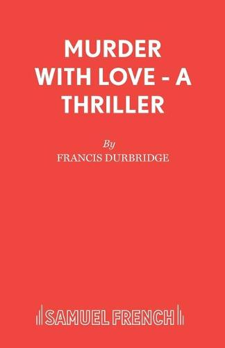 Murder with Love - Acting Edition S. (Paperback)