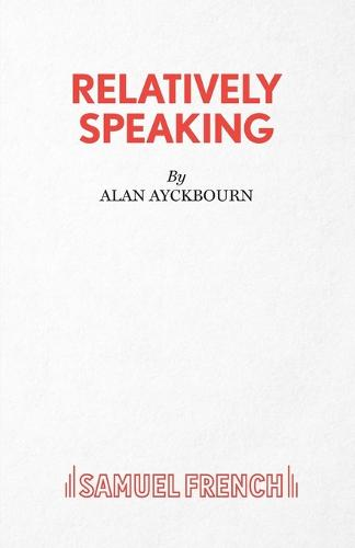 Relatively Speaking: A Comedy (Paperback)