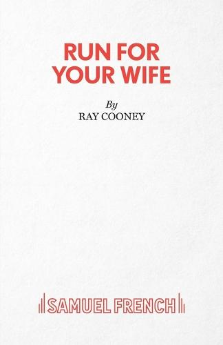 Run for Your Wife - Acting Edition S. (Paperback)