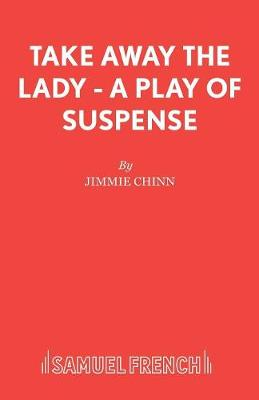 Take Away the Lady - Acting Edition S. (Paperback)