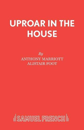 Uproar in the House: Play - Acting Edition S. (Paperback)