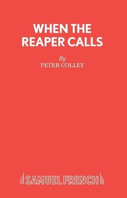 When the Reaper Calls - French's Acting Editions (Paperback)