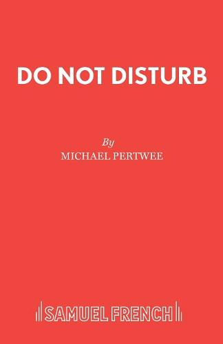 Do Not Disturb: Play - Acting Edition S. (Paperback)