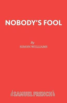 Nobody's Fool - French's Acting Editions (Paperback)