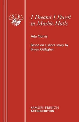 I Dreamt I Dwelt in Marble Halls (Paperback)