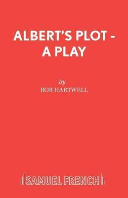 Albert's Plot - Acting Edition S. (Paperback)