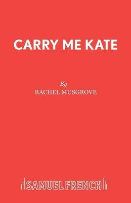 Carry Me Kate (Paperback)