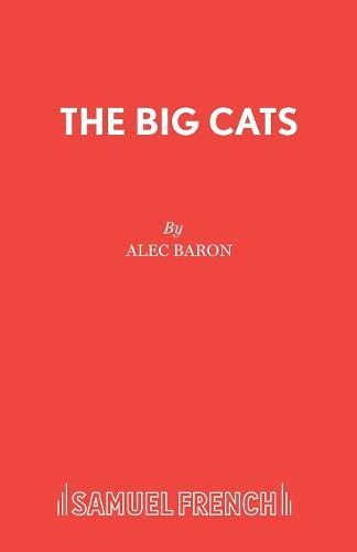 The Big Cats: Play - Acting Edition S. (Paperback)
