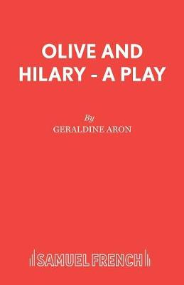 Olive and Hilary - Acting Edition S. (Paperback)
