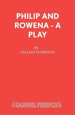 Philip and Rowena - Acting Edition S. (Paperback)