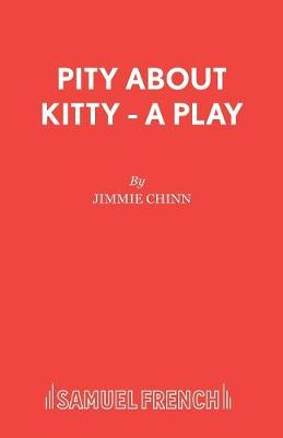 Pity About Kitty - Acting Edition S. (Paperback)