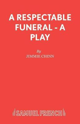 A Respectable Funeral - Acting Edition S. (Paperback)