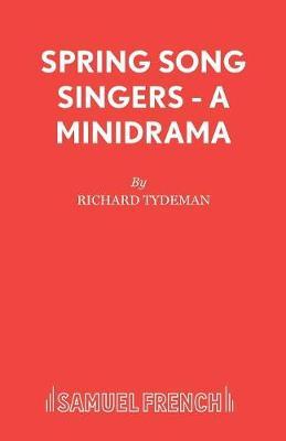 Spring Song Singers: Play - Minidrama S. (Paperback)