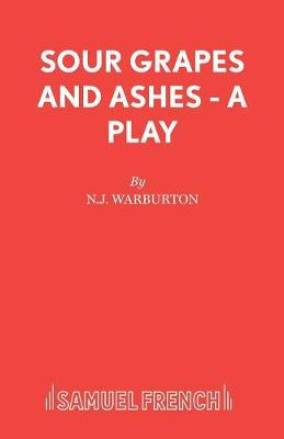 Sour Grapes and Ashes - Acting Edition S. (Paperback)