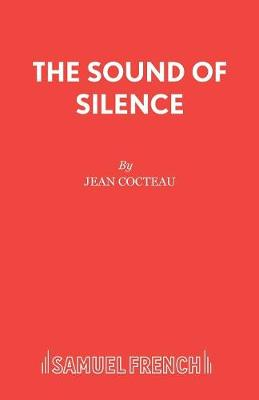 The Sound of Silence - Acting Edition S. (Paperback)