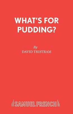 What's for Pudding? - Acting Edition S. (Paperback)