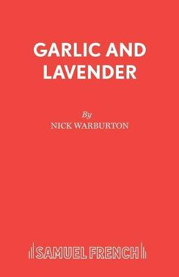 Garlic and Lavender - Acting Edition S. (Paperback)