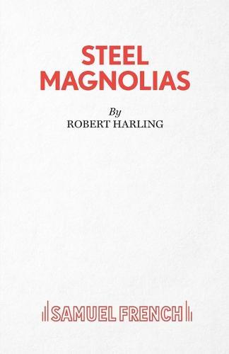 Steel Magnolias - Acting Edition S. (Paperback)
