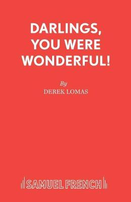 Darlings, You Were Wonderful! - Acting Edition S. (Paperback)