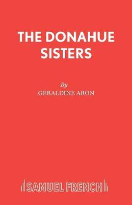 The Donahue Sisters - Acting Edition S. (Paperback)
