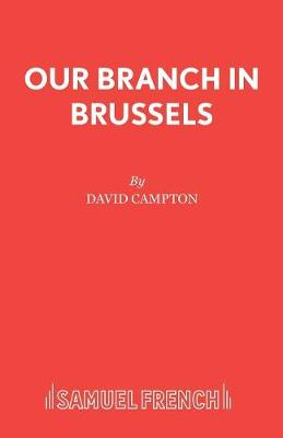 Our Branch in Brussels - Acting Edition S. (Paperback)